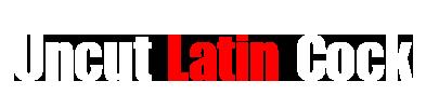 Uncut Latin Cock – Free Porn Videos